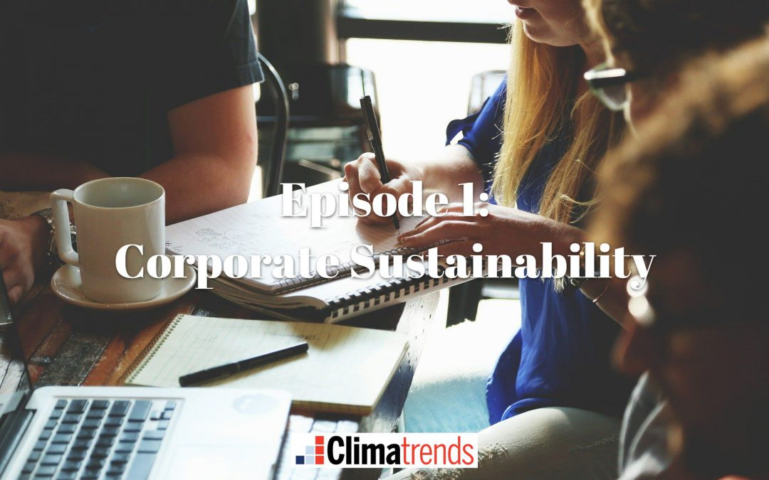 Episode 1: The Rise of Corporate Sustainability