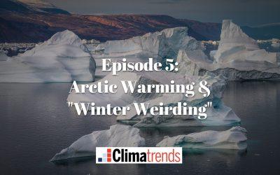 "Episode 5: Arctic Warming & ""Winter Weirding"""