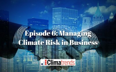 Episode 6: Managing Climate Risk in Business