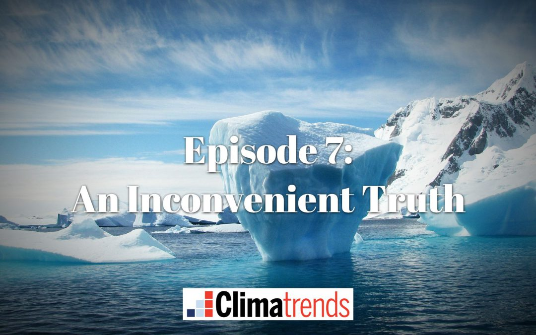 Episode 7: An Inconvenient Truth